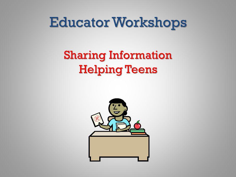 Educator Workshops Sharing Information Helping Teens