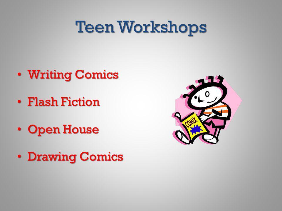 Teen Workshops Writing Comics Writing Comics Flash Fiction Flash Fiction Open House Open House Drawing Comics Drawing Comics