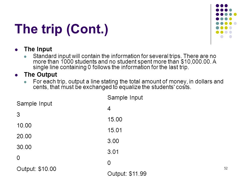 The trip (Cont.) The Input Standard input will contain the information for several trips.