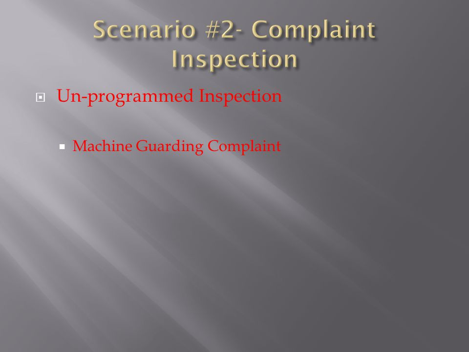Un-programmed Inspection Machine Guarding Complaint