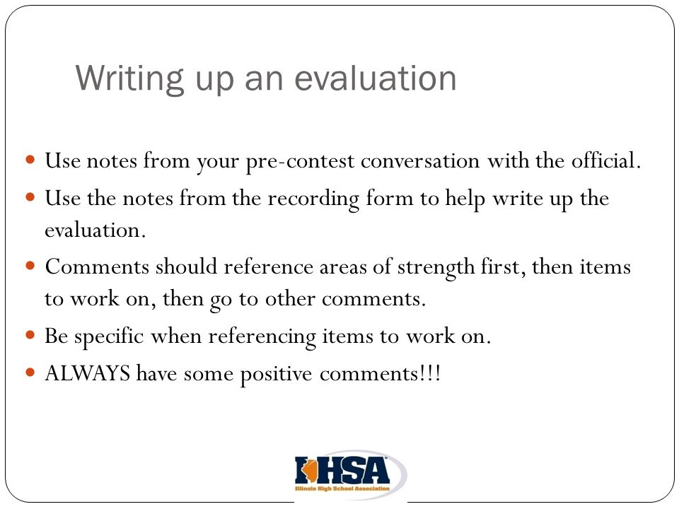 Writing up an evaluation Use notes from your pre-contest conversation with the official.