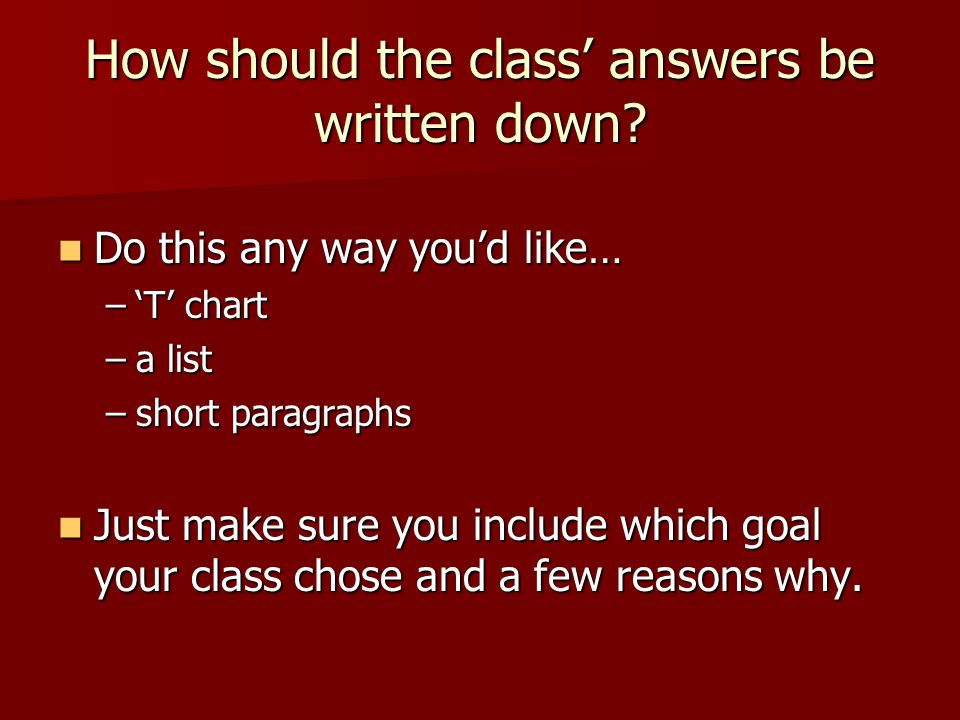 How should the class answers be written down.