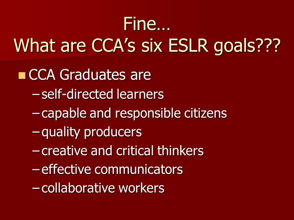 Fine… What are CCAs six ESLR goals .