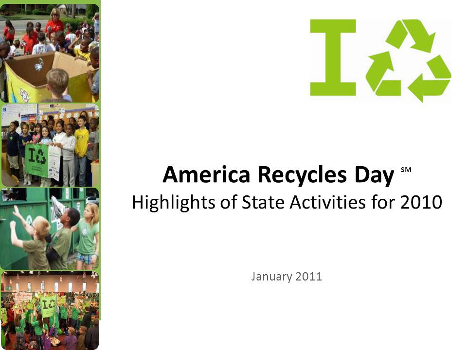 America Recycles Day SM Highlights of State Activities for 2010 January 2011