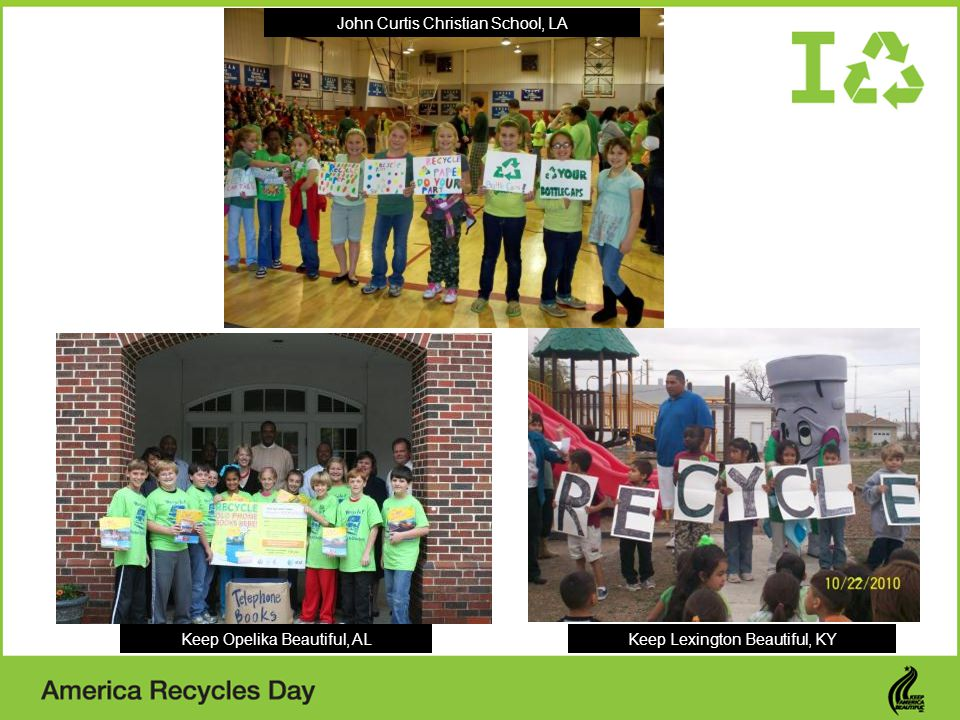Keep Lexington Beautiful, KYKeep Opelika Beautiful, AL John Curtis Christian School, LA