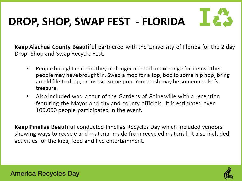 DROP, SHOP, SWAP FEST - FLORIDA Keep Alachua County Beautiful partnered with the University of Florida for the 2 day Drop, Shop and Swap Recycle Fest.