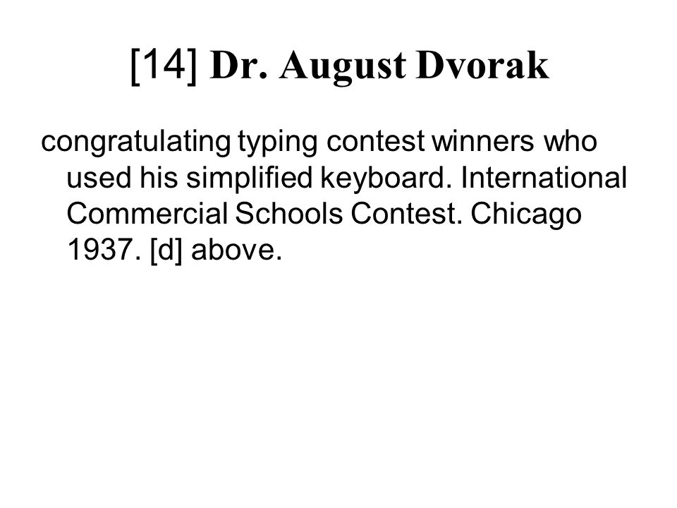 [14] Dr. August Dvorak congratulating typing contest winners who used his simplified keyboard. International Commercial Schools Contest. Chicago 1937.