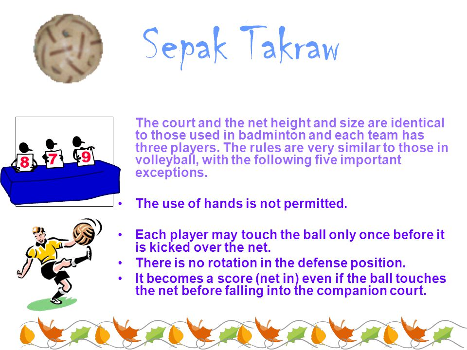 Game The court and the net height and size are identical to those used in badminton and each team has three players. The rules are very similar to tho