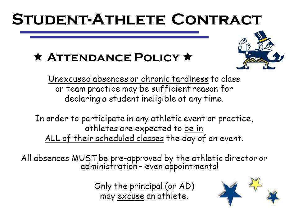 Student-Athlete Contract Unexcused absences or chronic tardiness to class or team practice may be sufficient reason for declaring a student ineligible at any time.