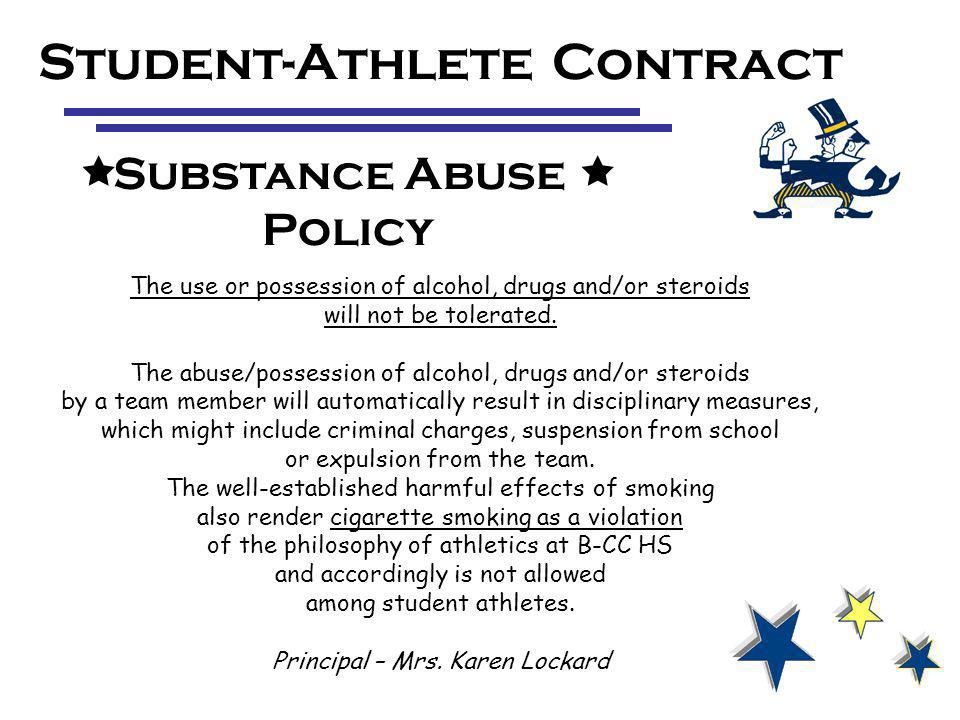 The use or possession of alcohol, drugs and/or steroids will not be tolerated.