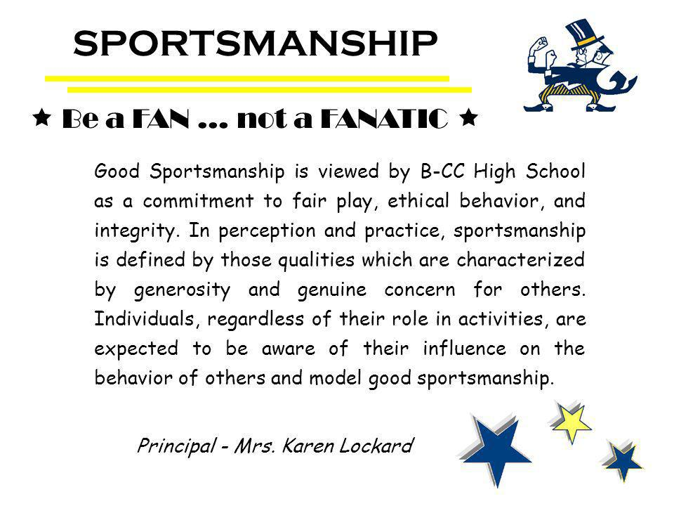Good Sportsmanship is viewed by B-CC High School as a commitment to fair play, ethical behavior, and integrity.