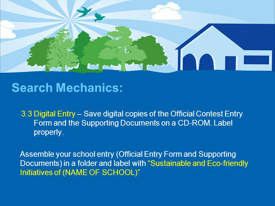 Search Mechanics: 3.3 Digital Entry – Save digital copies of the Official Contest Entry Form and the Supporting Documents on a CD-ROM.