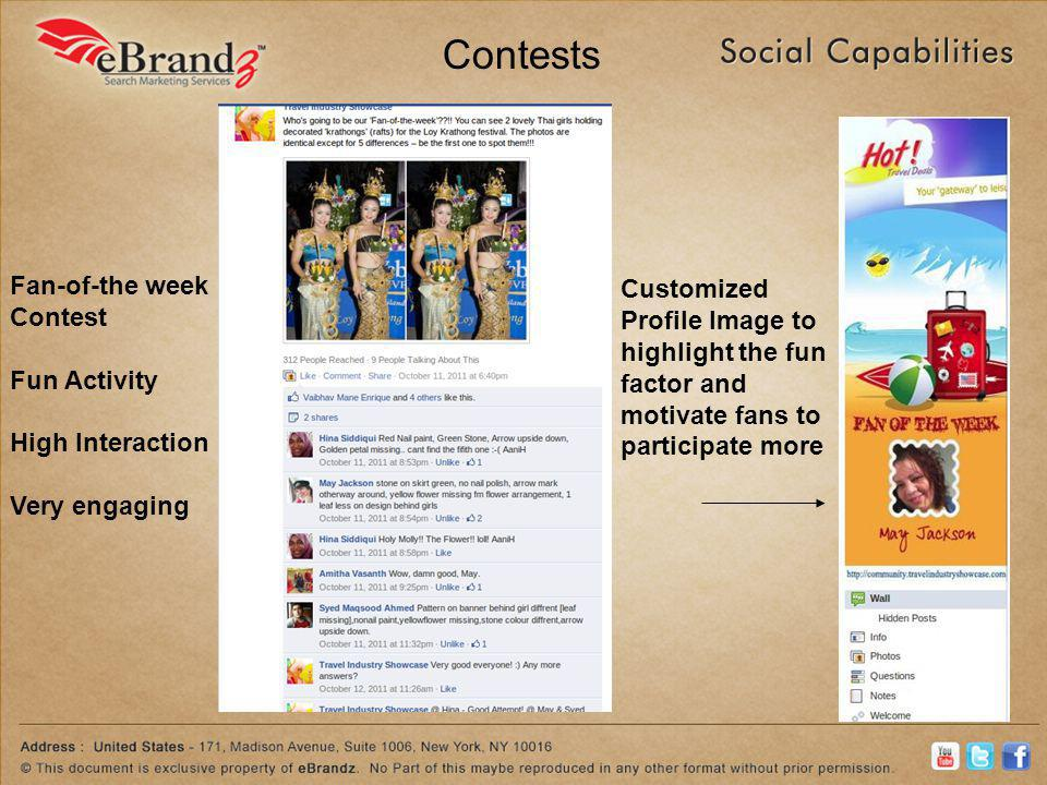 Contests Fan-of-the week Contest Fun Activity High Interaction Very engaging Customized Profile Image to highlight the fun factor and motivate fans to participate more