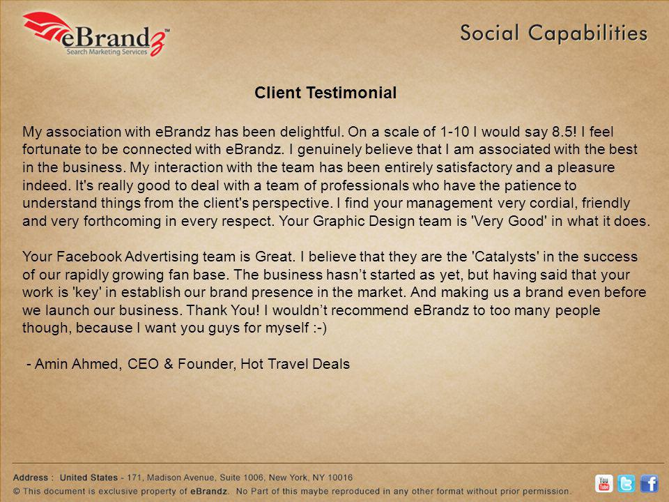 My association with eBrandz has been delightful. On a scale of 1-10 I would say 8.5! I feel fortunate to be connected with eBrandz. I genuinely believ