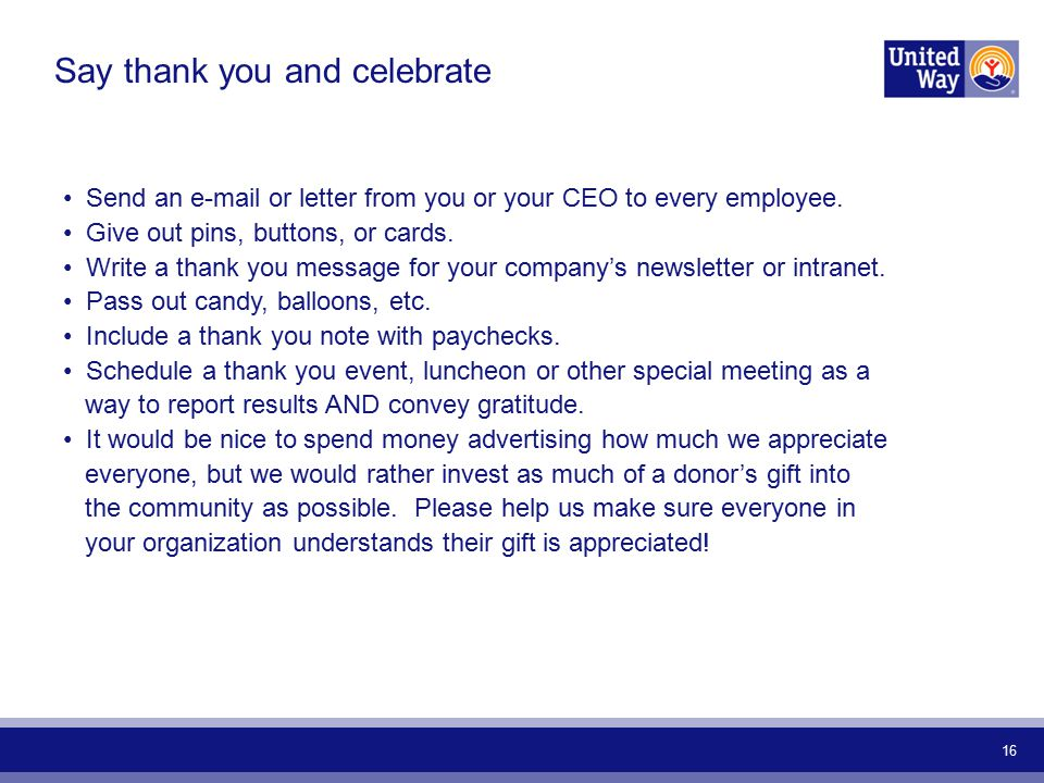 16 Send an e-mail or letter from you or your CEO to every employee.
