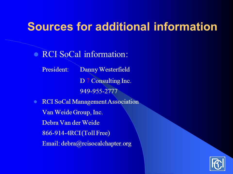 Sources for additional information For information regarding Chapter hosting of Golf events, contact RCI SoCal.