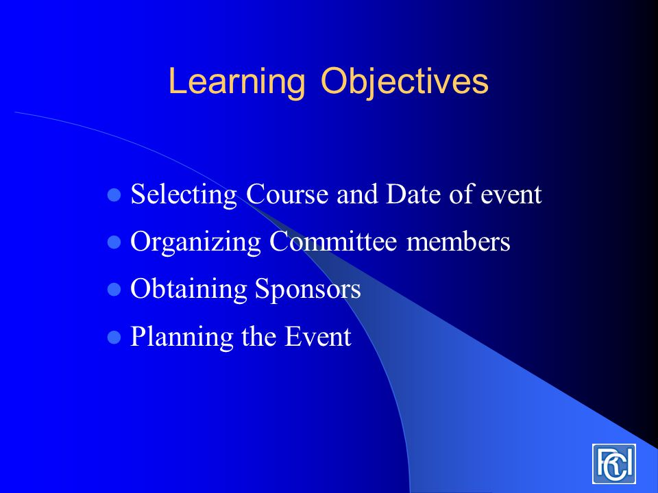 Learning Objectives Covered in the Presentation Obtaining Sponsors Contact all companies and individuals regarding sponsorship.