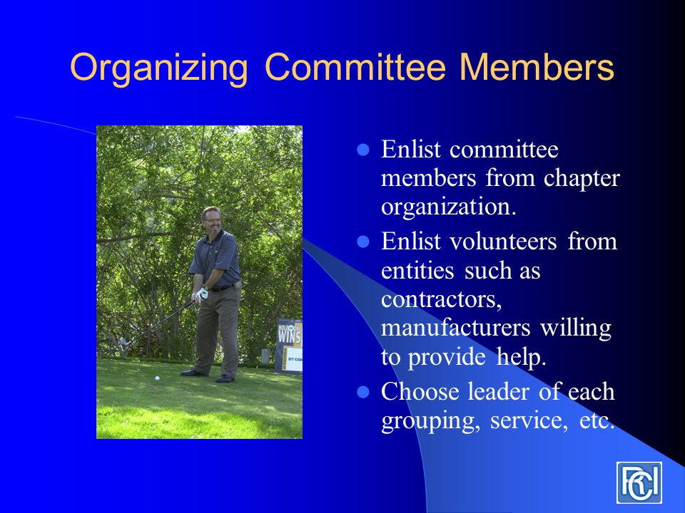 Key factors for success Committee must be willing to communicate to the key groups.