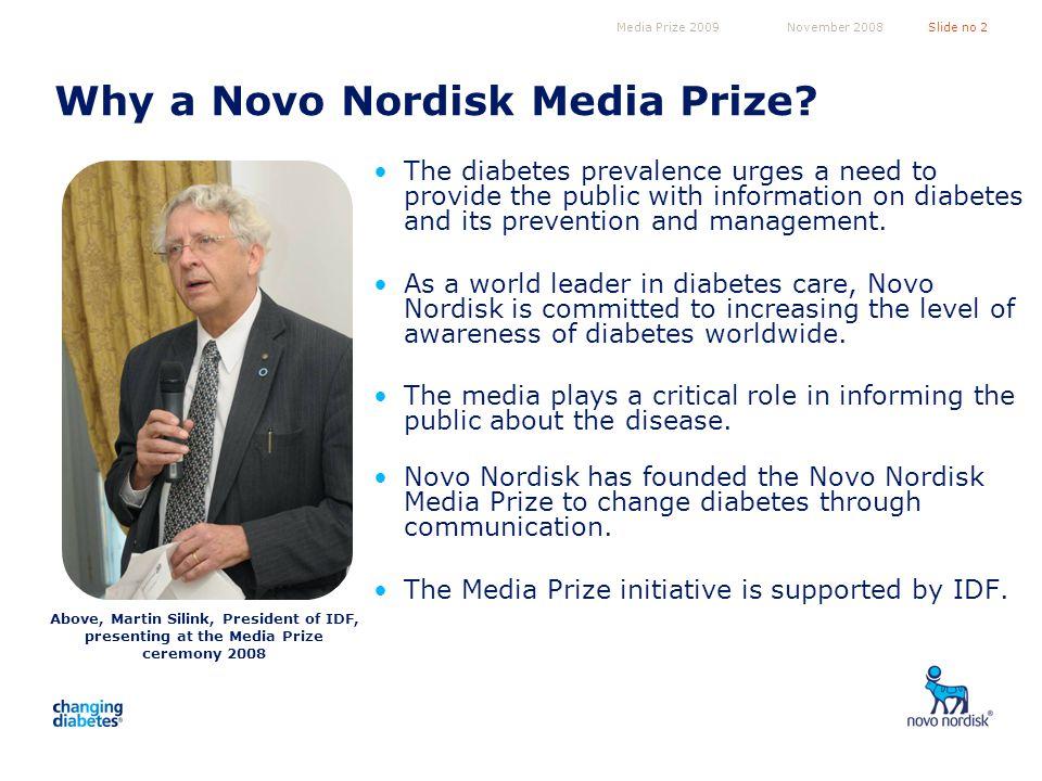 Media Prize 2009Slide no 2November 2008 Why a Novo Nordisk Media Prize.