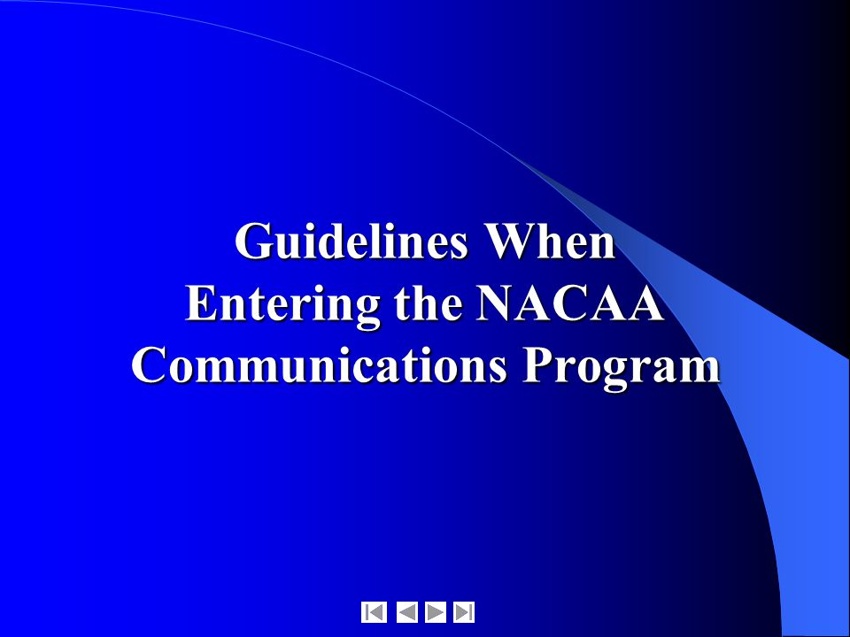 Guidelines When Entering the NACAA Communications Program