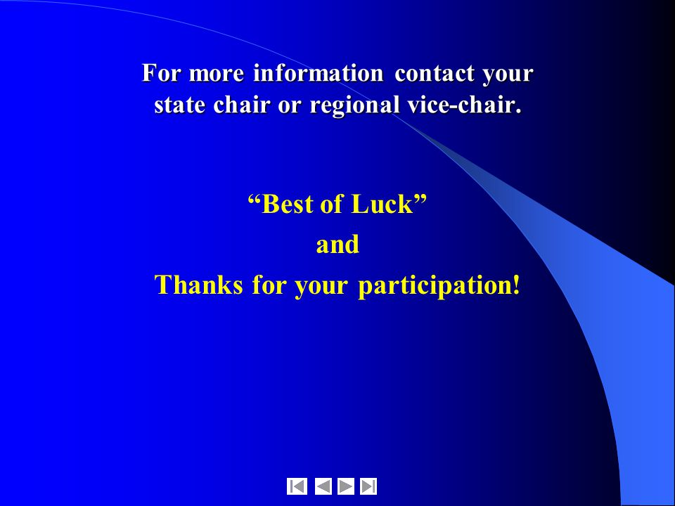 For more information contact your state chair or regional vice-chair.