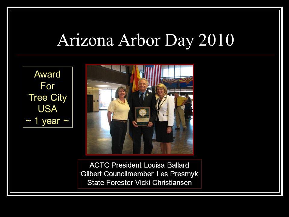 Arizona Arbor Day 2010 ACTC President Louisa Ballard Gilbert Councilmember Les Presmyk State Forester Vicki Christiansen Award For Tree City USA ~ 1 year ~