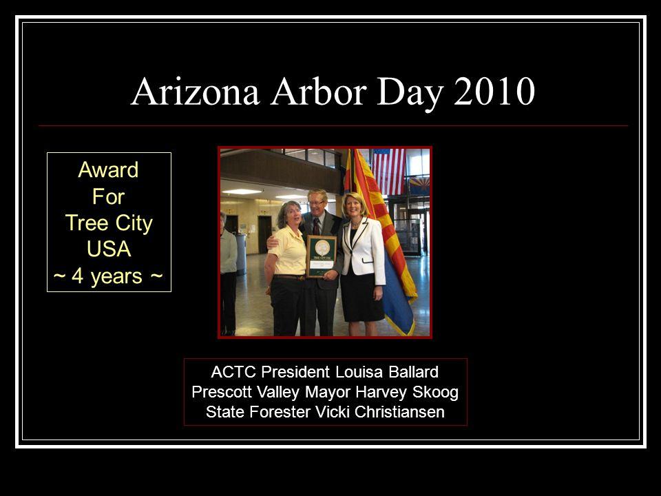 Arizona Arbor Day 2010 ACTC President Louisa Ballard Prescott Valley Mayor Harvey Skoog State Forester Vicki Christiansen Award For Tree City USA ~ 4 years ~