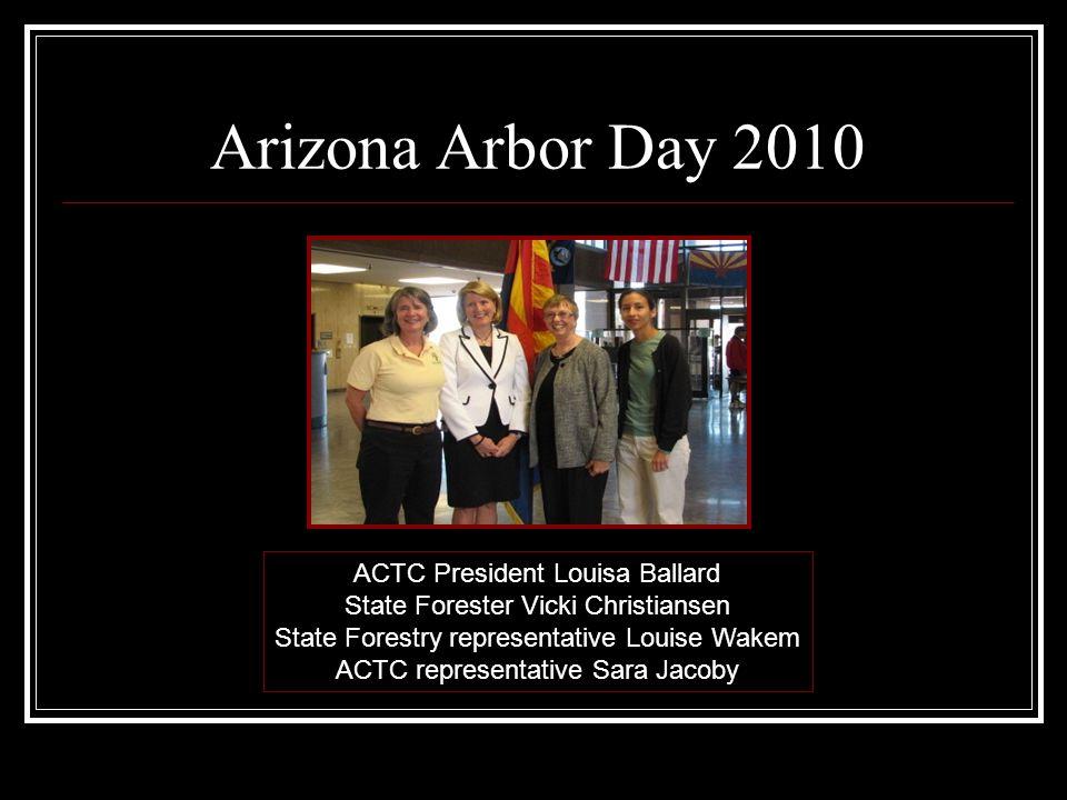 Arizona Arbor Day 2010 ACTC President Louisa Ballard State Forester Vicki Christiansen State Forestry representative Louise Wakem ACTC representative Sara Jacoby