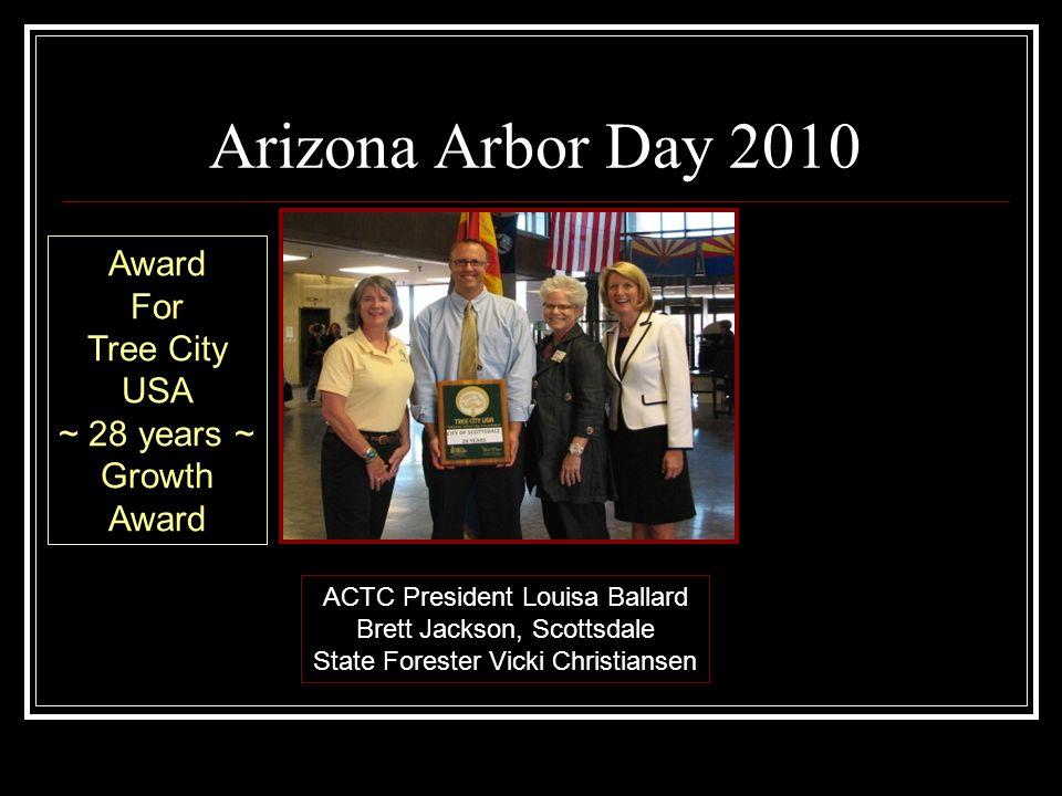 Arizona Arbor Day 2010 ACTC President Louisa Ballard Brett Jackson, Scottsdale State Forester Vicki Christiansen Award For Tree City USA ~ 28 years ~ Growth Award