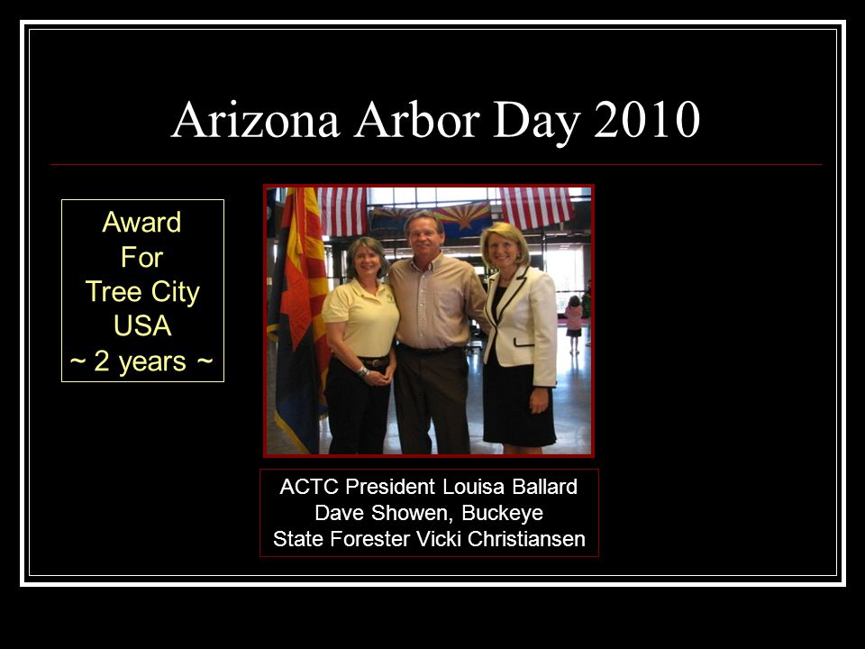 Arizona Arbor Day 2010 ACTC President Louisa Ballard Dave Showen, Buckeye State Forester Vicki Christiansen Award For Tree City USA ~ 2 years ~