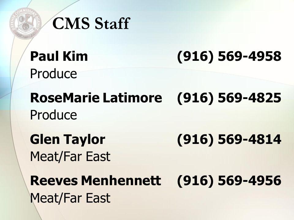 Paul Kim(916) 569-4958 Produce RoseMarie Latimore(916) 569-4825 Produce Glen Taylor (916) 569-4814 Meat/Far East Reeves Menhennett(916) 569-4956 Meat/Far East CMS Staff