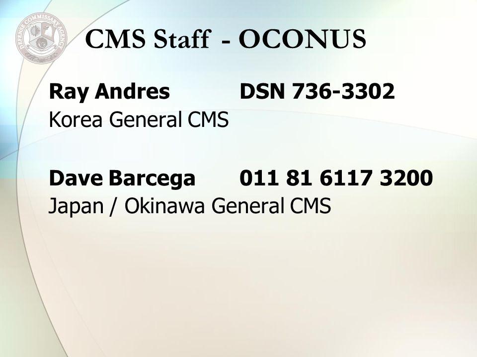 Ray AndresDSN 736-3302 Korea General CMS Dave Barcega011 81 6117 3200 Japan / Okinawa General CMS CMS Staff - OCONUS