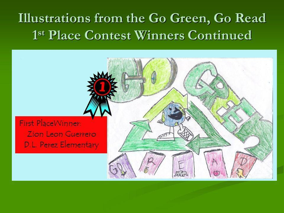 Illustrations from the Go Green, Go Read 1 st Place Contest Winners Continued