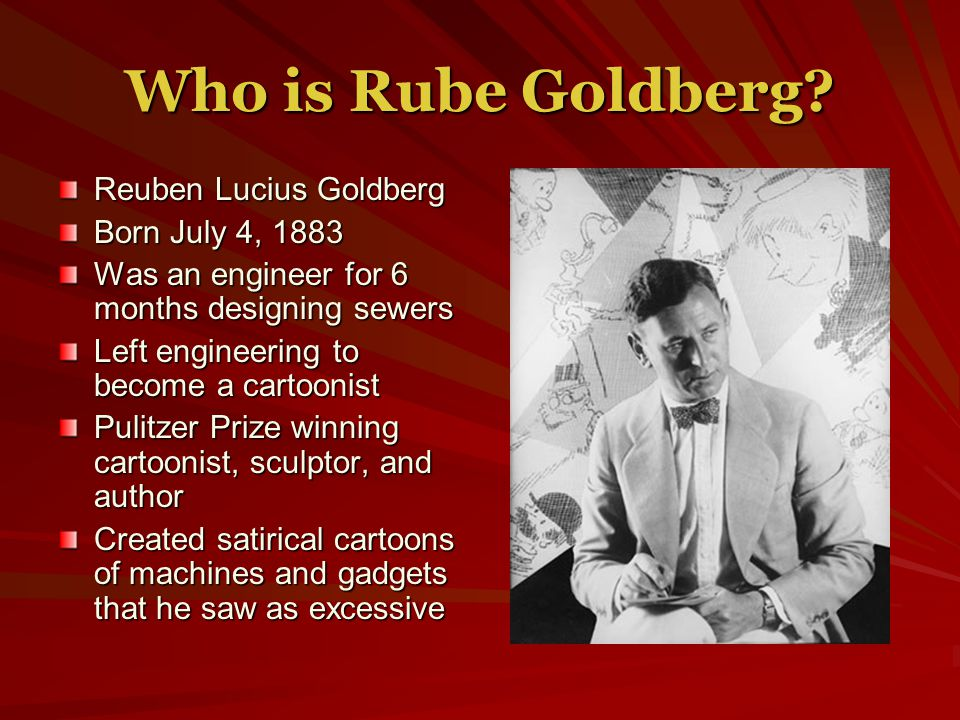 Who is Rube Goldberg.