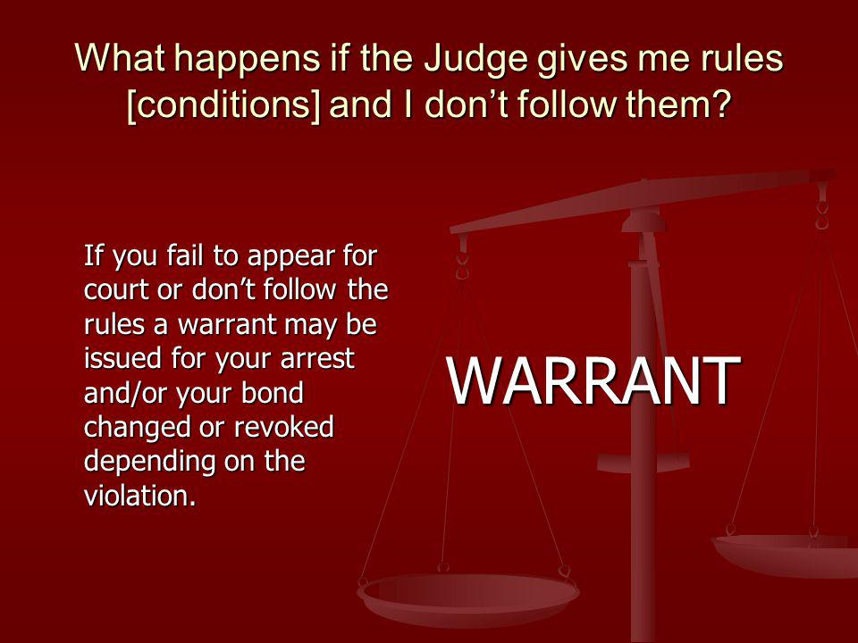What happens if the Judge gives me rules [conditions] and I dont follow them.