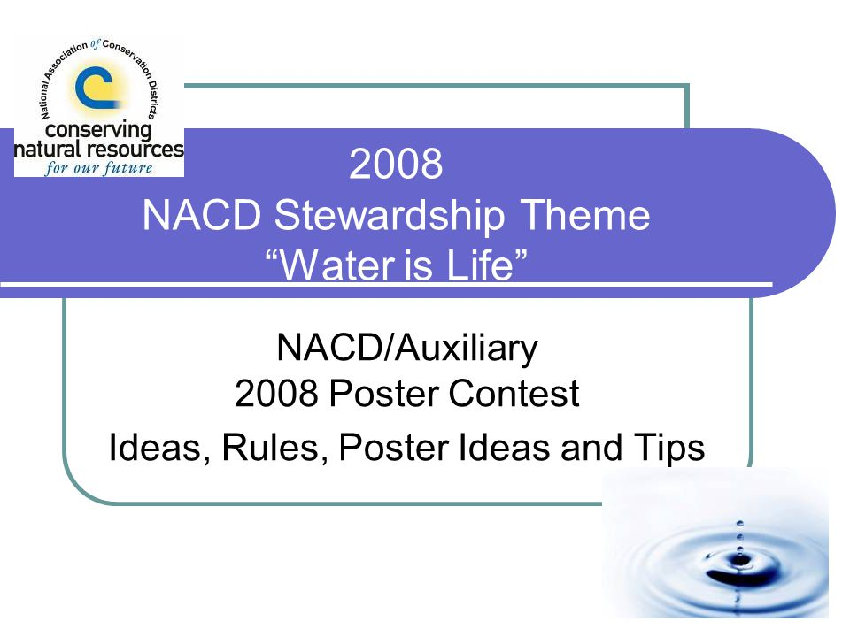 2008 NACD Stewardship Theme Water is Life NACD/Auxiliary 2008 Poster Contest Ideas, Rules, Poster Ideas and Tips