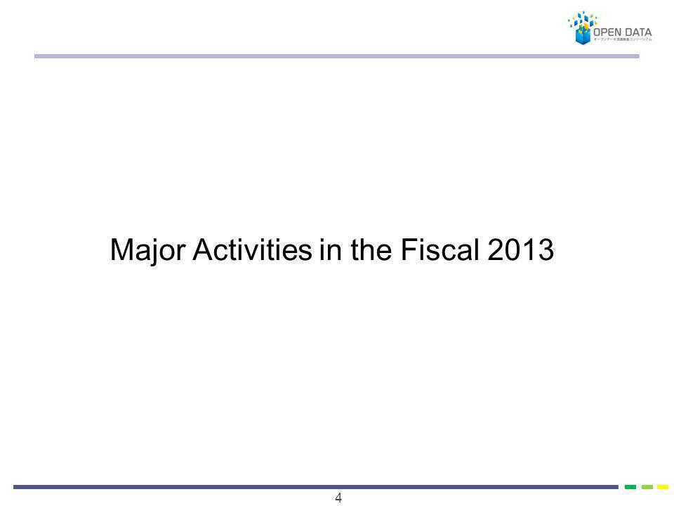 Major Activities in the Fiscal 2013 4