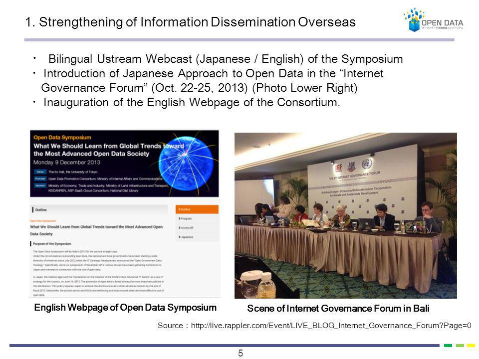 1. Strengthening of Information Dissemination Overseas 5 Bilingual Ustream Webcast (Japanese / English) of the Symposium Introduction of Japanese Appr