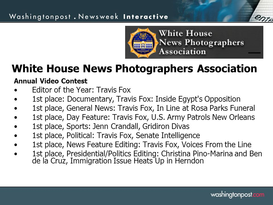 White House News Photographers Association Annual Video Contest Editor of the Year: Travis Fox 1st place: Documentary, Travis Fox: Inside Egypt's Oppo