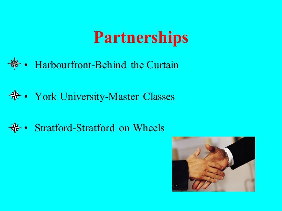 Partnerships Harbourfront-Behind the Curtain York University-Master Classes Stratford-Stratford on Wheels