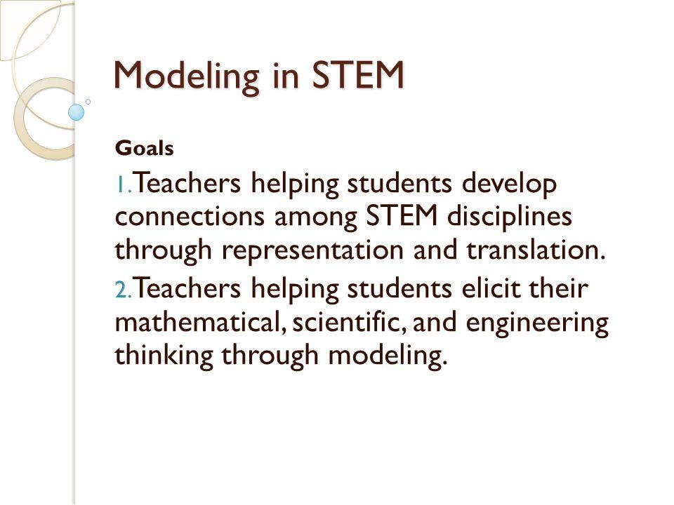 Modeling in STEM Goals 1.