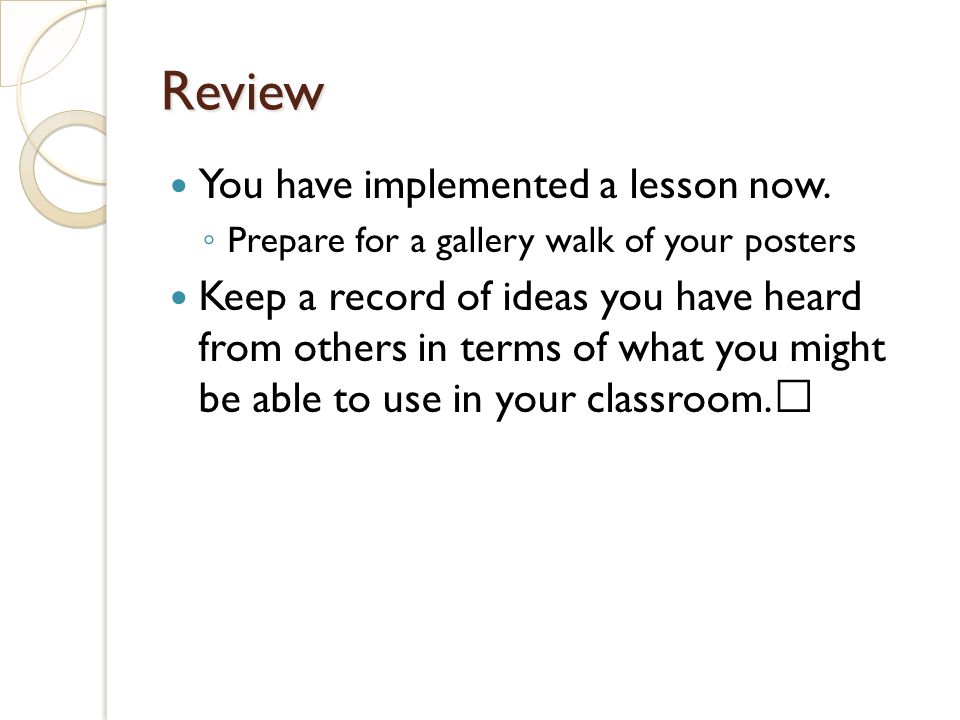 Review You have implemented a lesson now.