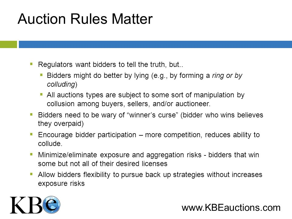 www.KBEauctions.com Auction Rules Matter Regulators want bidders to tell the truth, but..