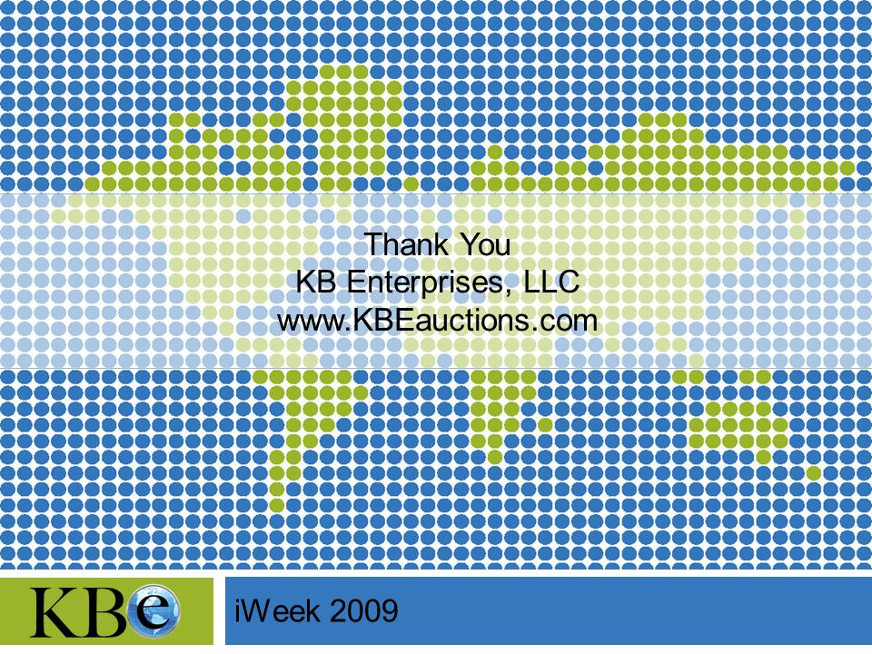 Thank You KB Enterprises, LLC www.KBEauctions.com iWeek 2009