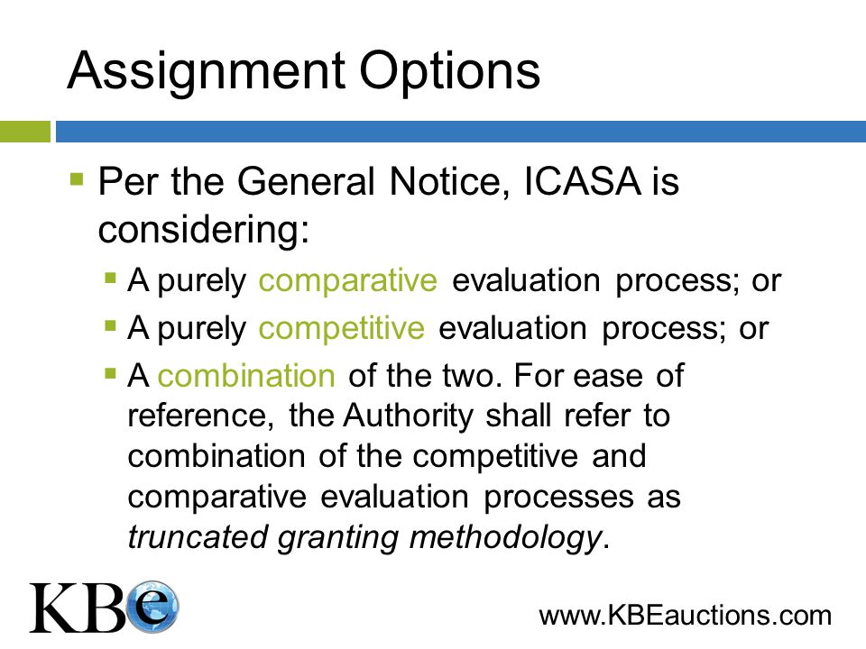 www.KBEauctions.com Recommendations Facilitate robust competition Consider incentives for new entrants Facilitate Low entry costs to increase competition Keep it simple Consider assigning 2.5 and 3.5 GHz licenses in separate processes Implement a simple SMRA auction design that is well tested Use robust commercially available software Make it easy for participants to understand and participate Use a straightforward bidder interface