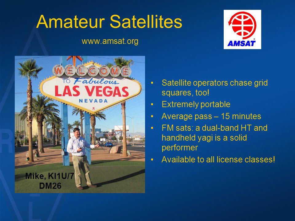 Amateur Satellites Satellite operators chase grid squares, too.