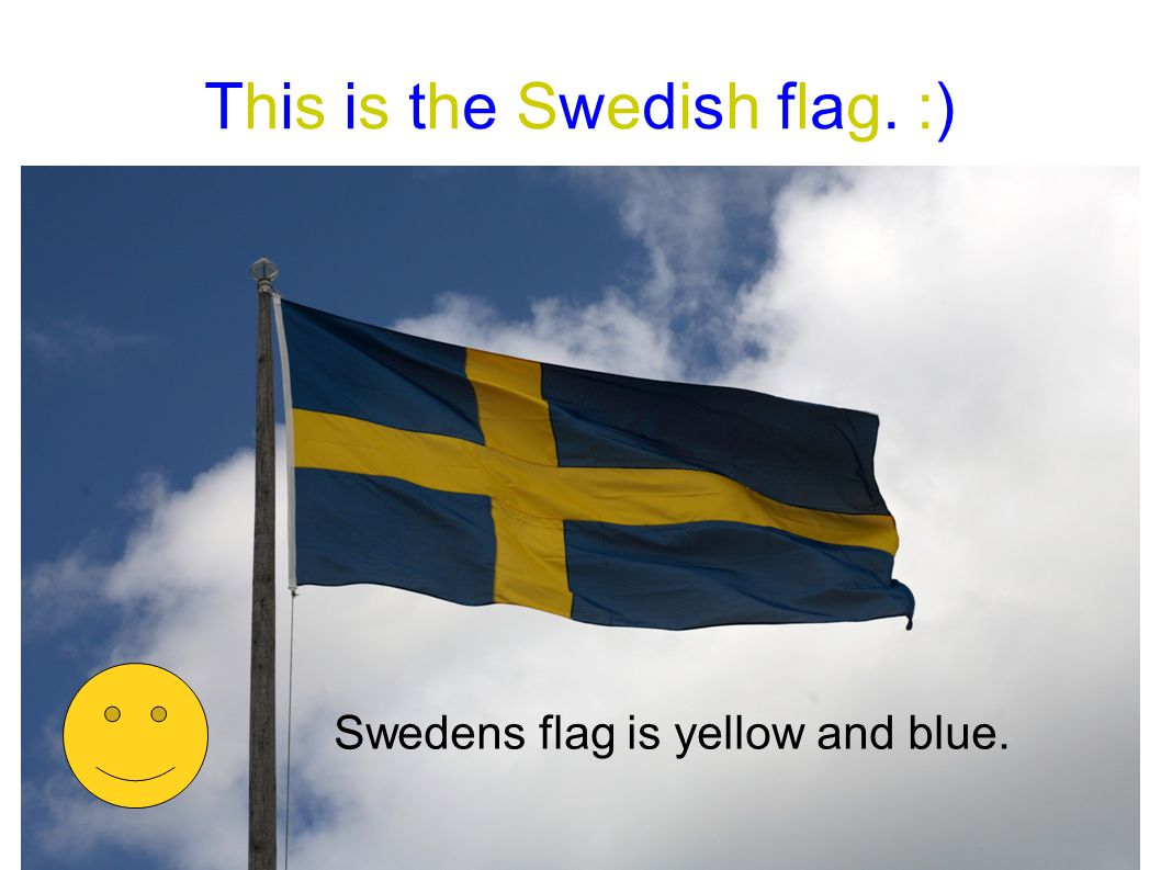 This is the Swedish flag. :) Swedens flag is yellow and blue.