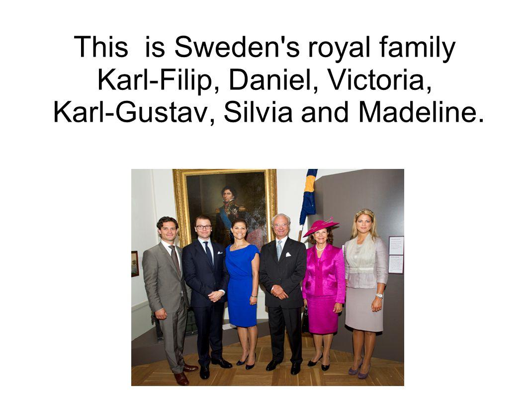 This is Sweden's royal family Karl-Filip, Daniel, Victoria, Karl-Gustav, Silvia and Madeline.