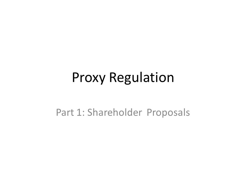 Proxy Regulation Part 1: Shareholder Proposals