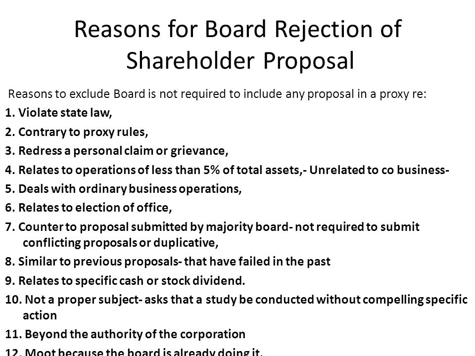 Reasons for Board Rejection of Shareholder Proposal Reasons to exclude Board is not required to include any proposal in a proxy re: 1.